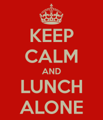 keep-calm-and-lunch-alone