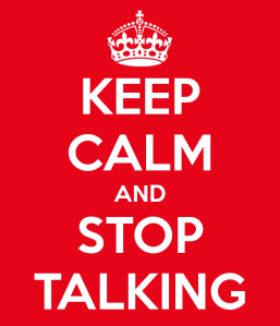 keep-calm-and-stop-talking