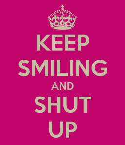 keep-smiling-and-shut-up