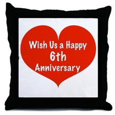 wish_us_a_happy_6th_anniversary_throw_pillow